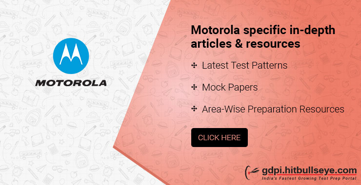 Motorola interview Questions: Motorola Technical interview questions and Motorola HR interview questions asked by Motorola in campus placement.