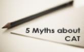 5 Myths about CAT