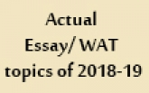 Actual Essay/ WAT topics of 2018-19