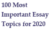 100 Most Important Essay Topics for 2020