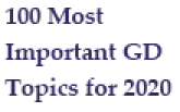 100 Most Important GD Topics for 2020