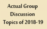 Actual Group Discussion Topics of 2018-19